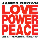 James Brown | Love Power Peace - Live at the Olympia, Paris 1971