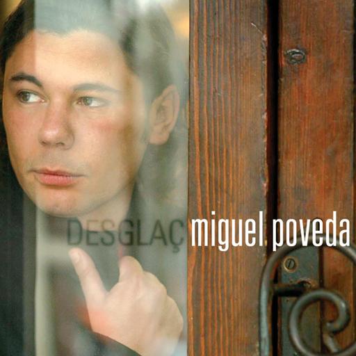 Desglaç Miguel Poveda.